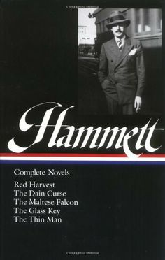 Dashiell Hammett: Complete Novels (Red Harvest, The Dain Curse, The Maltese Falcon, The Glass Key, The Thin Man) (Library of America) Good Books, Books To Read, Dashiell Hammett, Library Of America, Short Novels, American Crime, Best Mysteries, Thriller Books, Aleta