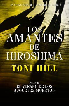 """""""Los amantes de Hiroshima"""" de Toni Hill"""