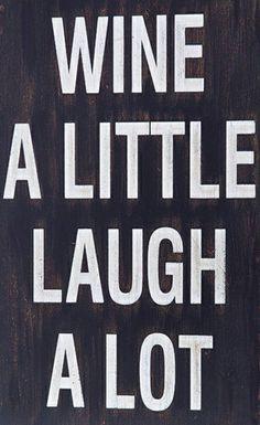 Wine a Little ~ Laugh a Lot