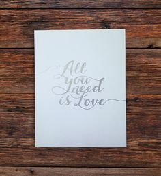 all you need is love - the beatles lyrics -- hand lettered silver ink typography