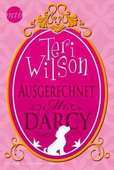 Katja´s Bücherwelt: [Rezension] Ausgerechnet Mr. Darcy von Teri Wilson