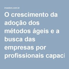 O crescimento da adoção dos métodos ágeis e a busca das empresas por profissionais capacitados -