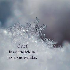 Grief is as ...