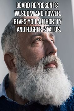 Beard Represents Wisdom and Power/ Gives You Authority and Higher Status From Beardoholic.com