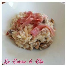 Risotto aux champignons et jambon cru - La Cuisine de Cha