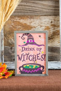 """Drink Up Witches! Decorate your apartment or home with this festive Halloween box sign!<br /> <br /> - 5.5"""" x 7.5""""<br /> - Imported<br /> <br />"""
