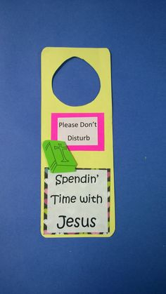 I used this craft when we read about Mary and Martha.  Students will know that is important to spend time with Jesus.  Door hanger for their bedroom doors.