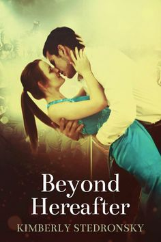 ~Cover Reveal~ Beyond Hereafter by Kimberly Stedronsky Designed by Najla Qamber Designs Models: Model Model Courtney Boyett and Willis Totten-Model Photographer: Wm Russell