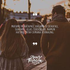 Cintamu tidak disini bersama aku lagi. . Kiriman dari @budiheriyantoo . #Berbagirasa #yangterdalam #quote #poetry #poet #poem #puisi #sajak