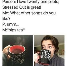 This is so true ...and it annoys me so much......don't pretend to Know Twenty One Pilots soo well if you only know one song...:)