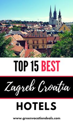 Top 15 Best Zagreb Croatia Hotels Green Vacation Deals Croatia Hotels Croatia Beach Zagreb