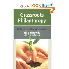 Grass Philanthropy - Field Notes of a Maverick Grantmaker. Entrepreneur, Field Notes, Dig Deep, Marketing, Public Relations, How To Raise Money, Positive Thoughts, Foundation, How To Apply