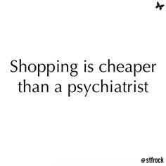 They don't call it retail therapy for nothing  #lol #life #inspo #shopping