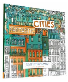 Fantastic Cities, a coloring book by Steve McDonald