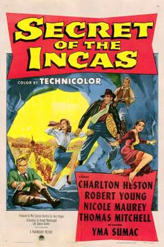 SECRET OF THE INCAS (1954) - Charlton Heston - Robert Young - Nicole Marvey - Thomas Mitchell - Yma Sumac - Directed by Jerry Hopper - Movie poster.