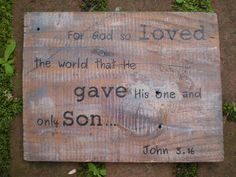 Items similar to Reclaimed wood art sign Hand Painted quote for God so loved the world on Etsy