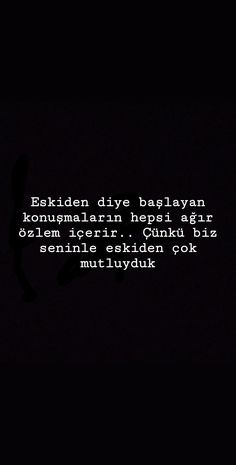 Eskiden diye başlayan konuşmaların hepsi ağır özlem içerir.. Çünkü biz seninle eskiden çok mutluyduk True Stories, Bff, Mood, Quotes, Food Qoutes, Quotations, Quote, Shut Up Quotes, Bestfriends