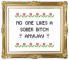 no one likes a sober bitch cross stitch pattern easy beginners funny subversive mature adult wine alcohol bitches get stitches wine will help kitchen decoration birhtday present