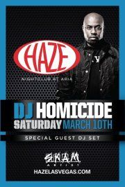 DJ Homicide Guest DJ SetHAZE is the hottest weekend nightlife spot, and Saturday nights are smack dab in the thick of it with the wildest parties and the most unforgettable live performances. This Saturday, our good friend and master mixer DJ Homicide is back on the block taking all bets with a guest DJ set! You can always expect the most beautiful people, the best dance music, and the wildest times you may or may not remember. Because it isn't the weekend until it's Saturday night at HAZE!
