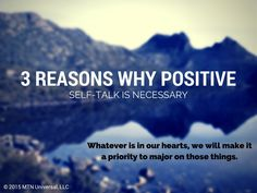 3 Reasons Why Positive Self-Talk is Necessary