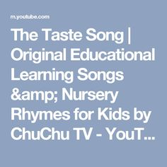 The Taste Song | Original Educational Learning Songs & Nursery Rhymes for Kids by ChuChu TV - YouTube