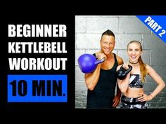 10 MINUTE KETTLEBELL WORKOUT FOR BEGINNERS (PART 2) | Fat Burning Beginner Kettlebell Workout - YouTube