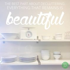 The best part of decluttering: what remains is beautiful.