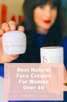 These products are the best natural face creams for women over 40. They