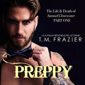 Preppy The Life Death Of Samuel Clearwater Part One By TM Frazier