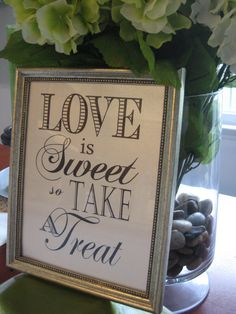 """Signs for the reception - """"Love is sweet so enjoy our favorite treats"""" - on a chalkboard"""