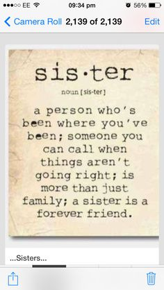 A true sister!! I am lucky to have several of these both blood related and not!!