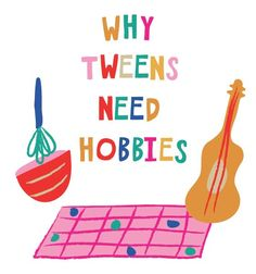 Great article on why tweens need hobbies - tips and resources to help your tween find a hobby