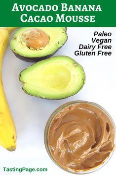 Avocado Banana Cacao Mousse — a healthy dessert made with real food Avocado Recipes, Paleo Recipes, Real Food Recipes, Free Recipes, Banana Recipes, Delicious Recipes, Easy Recipes, Yummy Food, Paleo Dessert