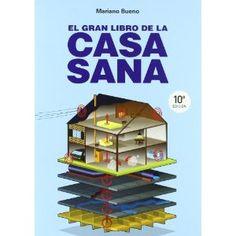 El gran libro de la casa sana. (Recomendado por Sagi)