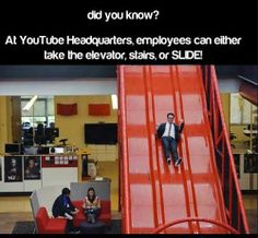 Did You Know?<<< I will be working at YouTube headquarters when I'm older!!!!!!