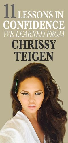 11 Lessons in Confidence We Learned From Chrissy Teigen:  Hilarious, outspoken, and unfailingly herself, Chrissy Teigen—the multihyphenate professional of being awesome—has a lot to teach us. | allure.com