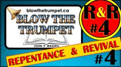 Blow The Trumpet - Repentance & Revival - Session 4