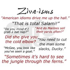 Ziva-isms from NCIS The first one is my favorite:)
