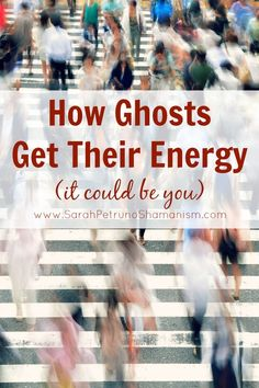 Earthbound Spirits need to get energy somehow. To continue to move around and carry out their activities, they need some source of energy to exist. Find out how they do it.