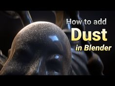 How to Add Dust to Any Model in BlenderComputer Graphics & Digital Art Community for Artist: Job, Tutorial, Art, Concept Art, Portfolio