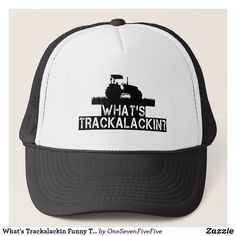 What s Trackalackin Funny Tractor Farming Country Trucker Hat What s  trackalackin  This funny tractor hat is 84374581533c
