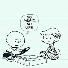 charlie brown no music no life House Music, Music Is Life, New Music, Jazz Music, Vinyl Music, Vinyl Records, Charlie Brown Snoopy, Charlie Brown Music, Lovers Images