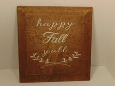 Check out this item in my Etsy shop https://www.etsy.com/listing/468703808/handmade-wooden-fall-sign-happy-fall