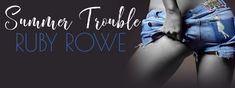 #CoverReveal - Summer Trouble by Ruby Rowe   Title:Summer Trouble  Series:A Ruby Romp Novella  Author:Ruby Rowe  Genre:Erotica Romance  Cover Design:Jo-Anna at Just write. Creations  Release Date:March 9 2017    COLTON  I tried to keep my distance. I knew how much trouble Summer could cause me once she was in her words legal. She wouldnt accept that being my best friends sister meant she was governed by another set of laws.  She was the forbidden fruit.  The off-limits trophy prize I couldnt…