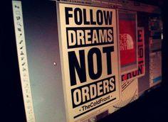 Motivatioanl Quote: Follow Dreams Not Orders