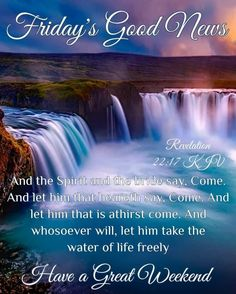 Revelation 22 17, Friday Morning Quotes, Biblical Womanhood, Sisters In Christ, Romans 12, Water Life, People In Need, Jesus Loves You, Praise And Worship