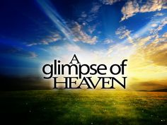 """Pearl gates and golden streets tend to be the extent of our knowledge regarding Heaven.  Although the Bible doesn't mention Heaven as thoroughly as other subjects, God wants us to know that the place He has prepared for us is good. So don't miss out as we search through the Bible to find """"A Glimpse of Heaven."""""""