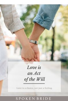 Love is not a feeling. It's an action, a choice that we make in difficult moments, in easy moments, in tired moments, in moments where we are swept up in romance.