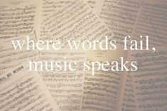 * music speaks the words i cannot say; it expresses the emotions my heart wants to convey * - angie - The Words, Cool Words, Great Quotes, Quotes To Live By, Random Quotes, Awesome Quotes, Funny Quotes, Inspiring Quotes About Life, Inspirational Quotes
