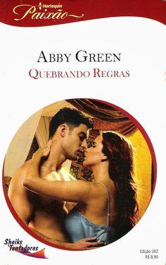 Meus Romances Blog: Quebrando Regras - Abby Green - Harlequin Paixão n...